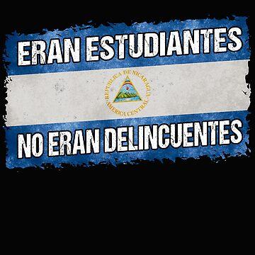 Nicaragua Protest Design Eran Estudiantes no eran delincuentes by fermo