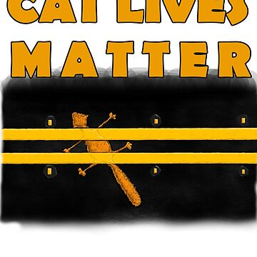 CAT LIVES MATTER by CaveProject