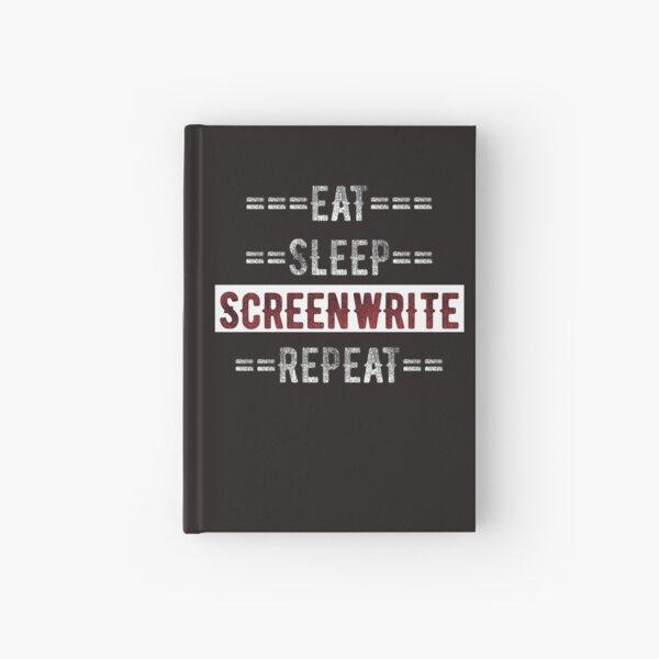 Eat Sleep Screenwrite Repeat Gift for Screenwriters Hardcover Journal