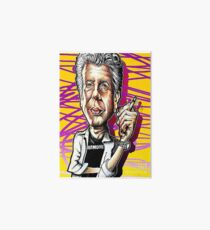 Anthony Bourdain for you Art Board