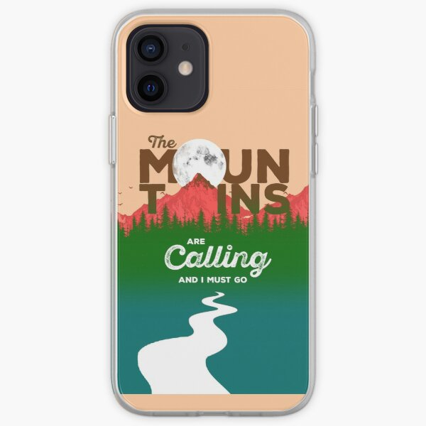 The Mountain Are Calling And I Must Go iPhone Soft Case