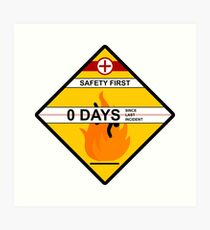 Safety First Zero Days Since Last Incident Art Print