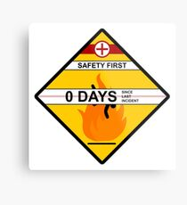 Safety First Zero Days Since Last Incident Metal Print