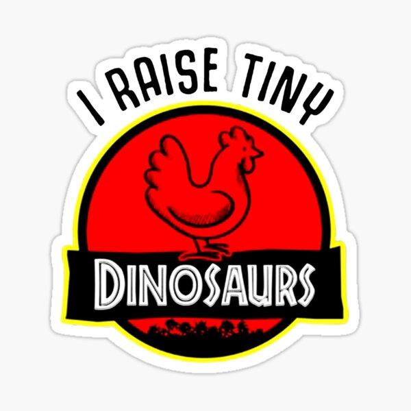 I RAISE TINY DINOSAURS CHICKEN LOVER Sticker