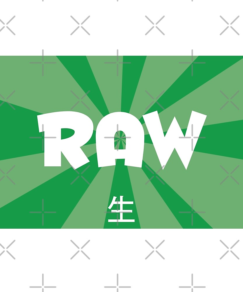 Raw With Japanese Text by designkitsch