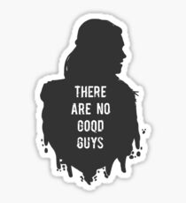The are no good guys. Sticker