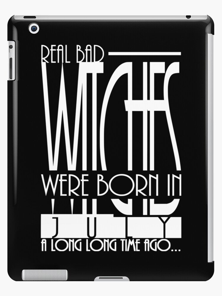 'Birthday quotes gift for Witch born in July month ' iPad Case/Skin by xsylx
