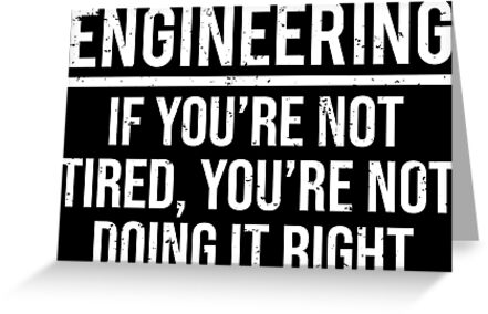 'Funny Engineering Student Engineer Job T-shirt' Greeting Card by zcecmza