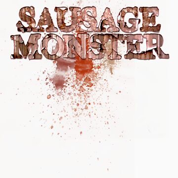 SAUSAGE MONSTER by BlackEel