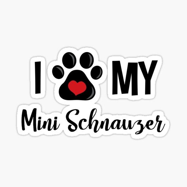 I Love My Mini Schnauzer Sticker