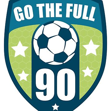 Go The Full 90 by GoTheFull90