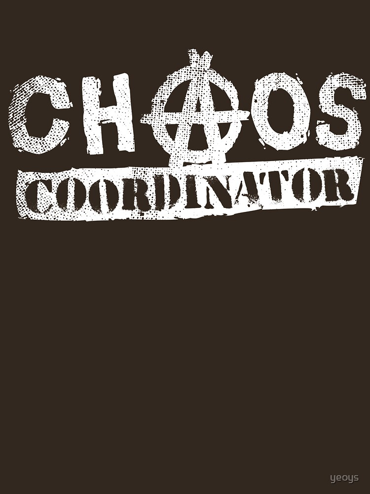 Chaos Coordinator - Funny Teacher Gift by yeoys