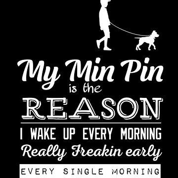 Min Pin:  Reason I Wake Up Every Single Morning by stuch75