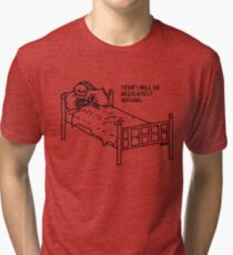 Today I Will Do Absolutely Nothing Tri-blend T-Shirt
