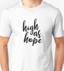 high as hope Unisex T-Shirt