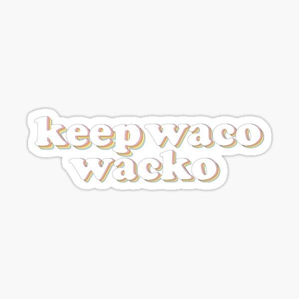 Groovy Keep Waco Waco Sticker