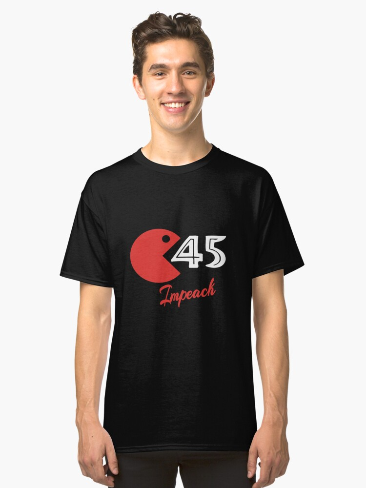 Impeach 45th President Classic T-Shirt Front