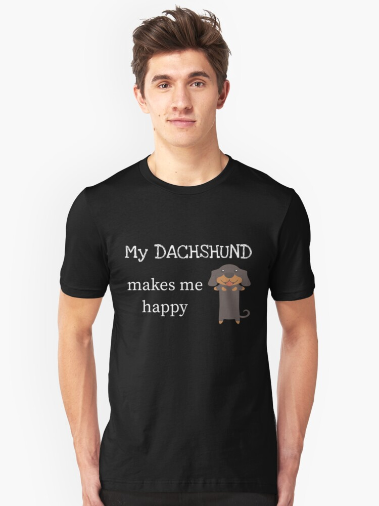 My Dachshund Makes Me Happy Unisex T-Shirt Front