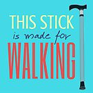 This Stick is Made for Walking by juliangrayart