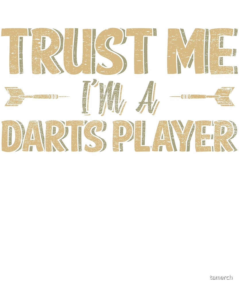 I am a darts player darts player gift by tamerch