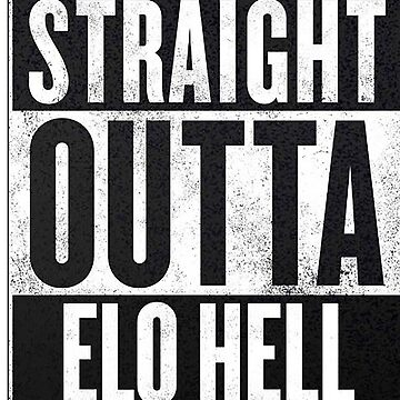 Straight outta elo hell by backdoorstore