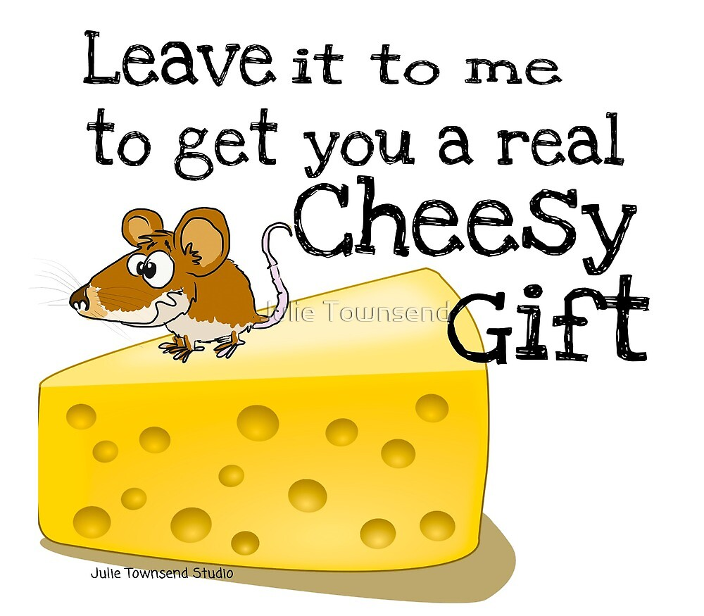 A Cheesy Gift- A Mouse and Block of Cheese by Julie Townsend