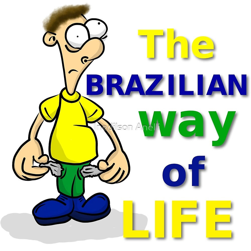 The Brasilian way of life by Inedilson Anelli