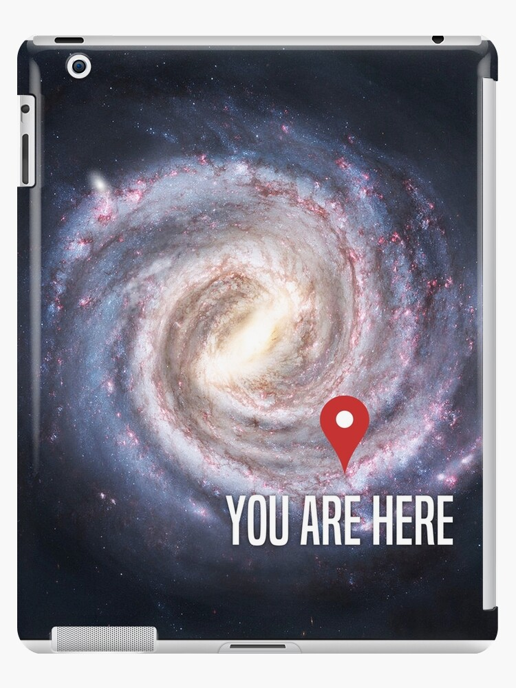 You Are Here Universe Solar System Outer Space Galaxy by Essetino