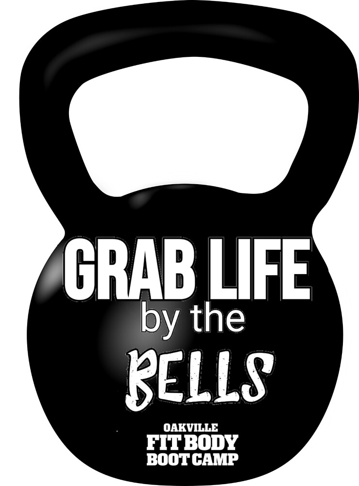 Grab life by the BELLS by rinkerlugo