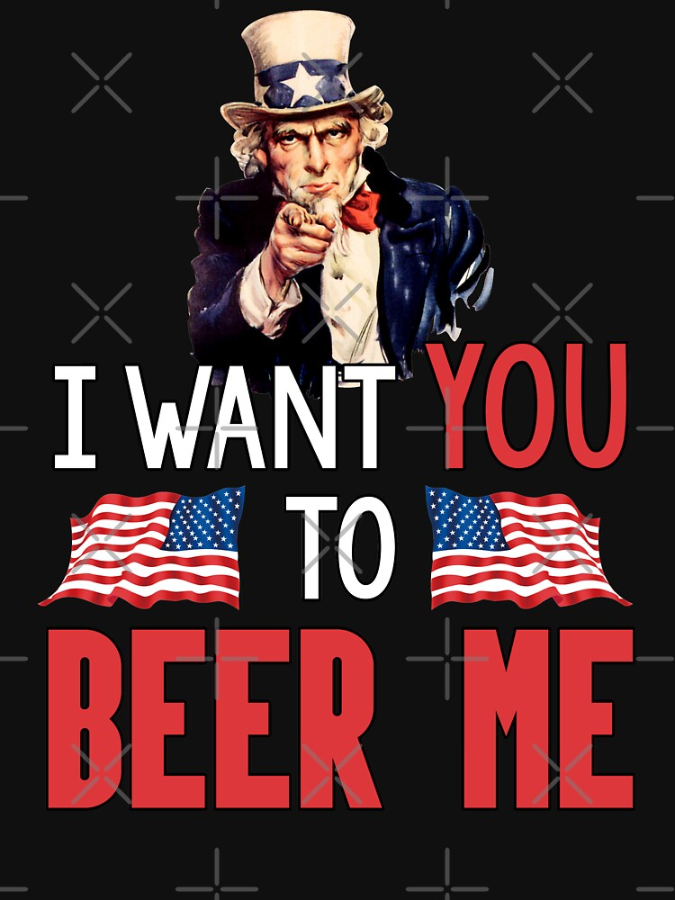Uncle Sam I Want You To Beer Me by trendo