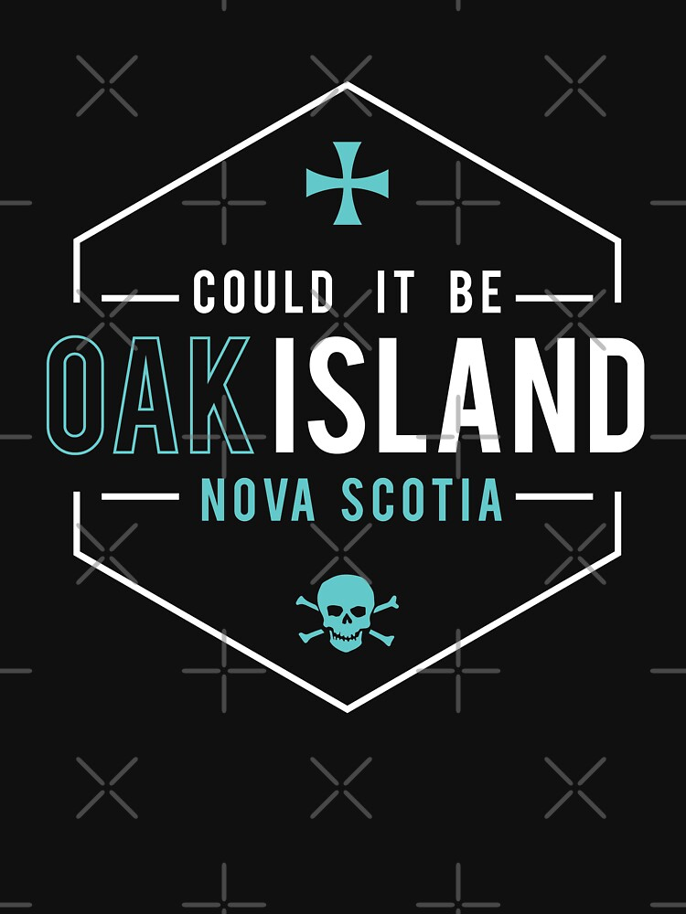 Could It Be Oak Island NS Skull and Cross Gift T-Shirt - White by DanH27
