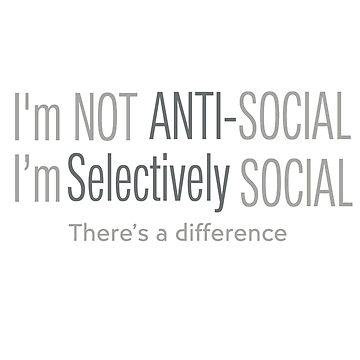 I'M NOT ANTI-SOCIAL by joysdesigns