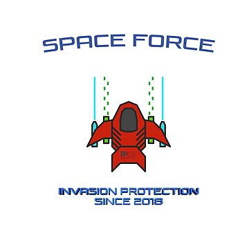 Space Force - Invasion Protection by designblue