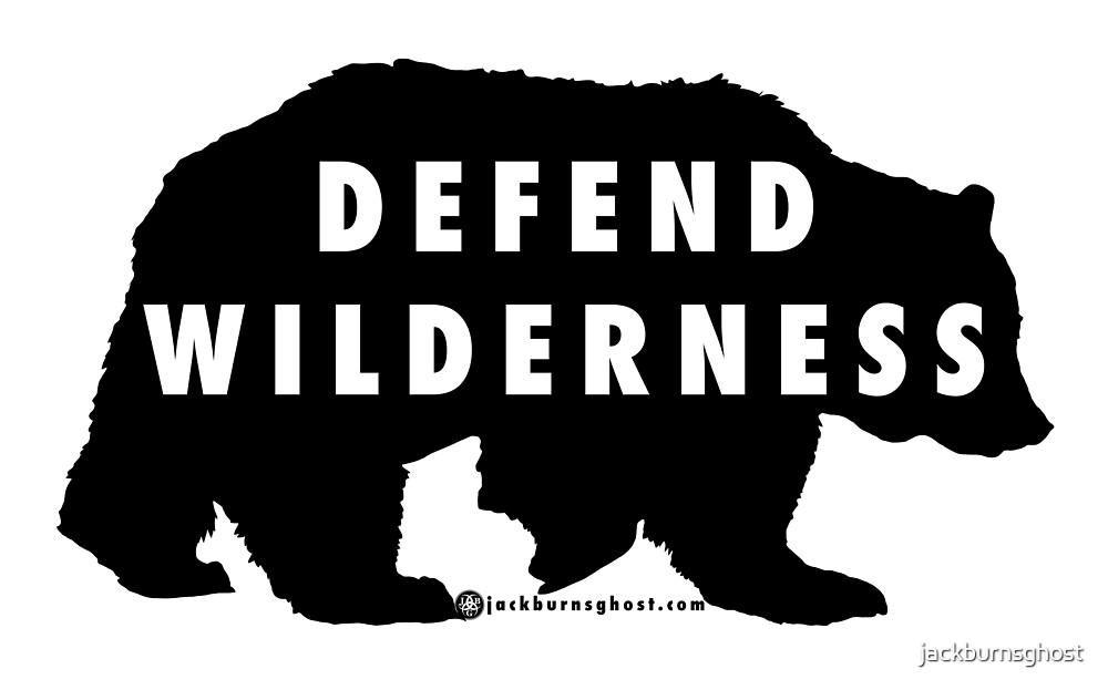 Defend Wilderness - Bear by jackburnsghost