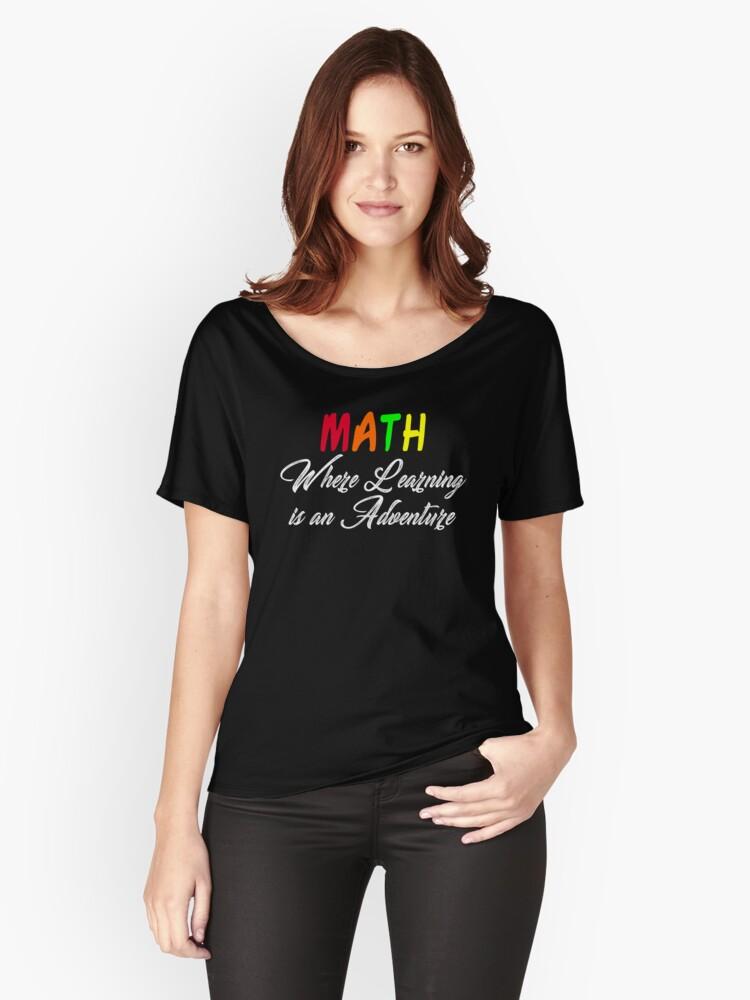 Math Adventure Teacher Women's Relaxed Fit T-Shirt Front