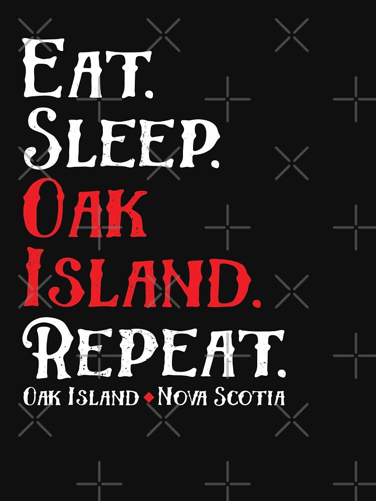 Eat Sleep Oak Island Repeat Funny Oak Island Mystery Product - White by DanH27