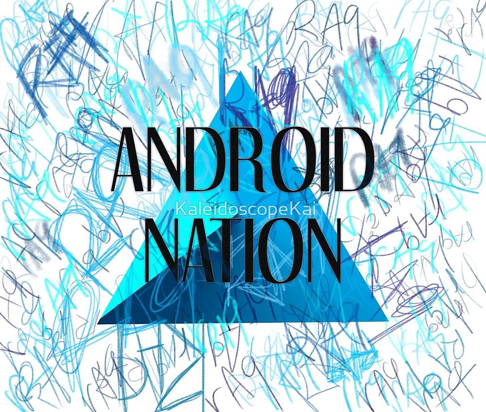 ANDROID NATION by KaleidoscopeKai