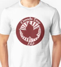 Eh Canada Day humor Unisex T-Shirt