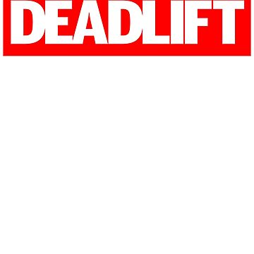 Supreme Parody Deadlift Powerlifter Bodybuilding T-Shirt by irondiscipline