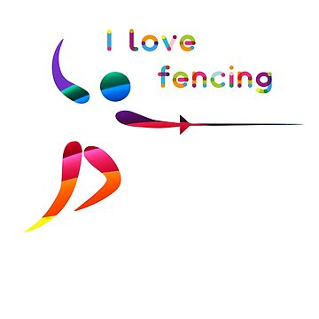 I love fencing. Gift for fencing fans by philipinct