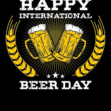 Happy International Beer Day by lifestyleswag