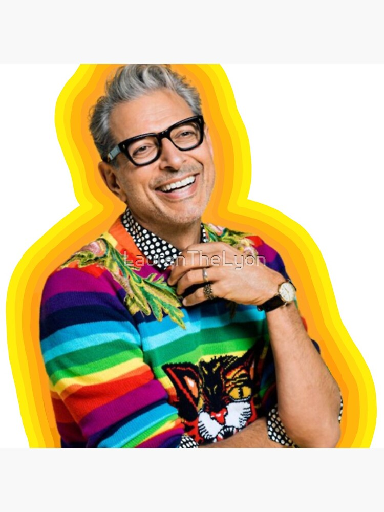 Jeff Goldblum of Happiness by LaurenTheLyon