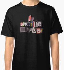Camiseta clásica Mi asesinato favorito