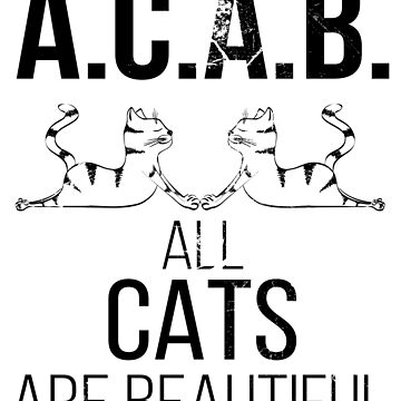 A.c.a.b. All Cats are beautiful by TulleDesign