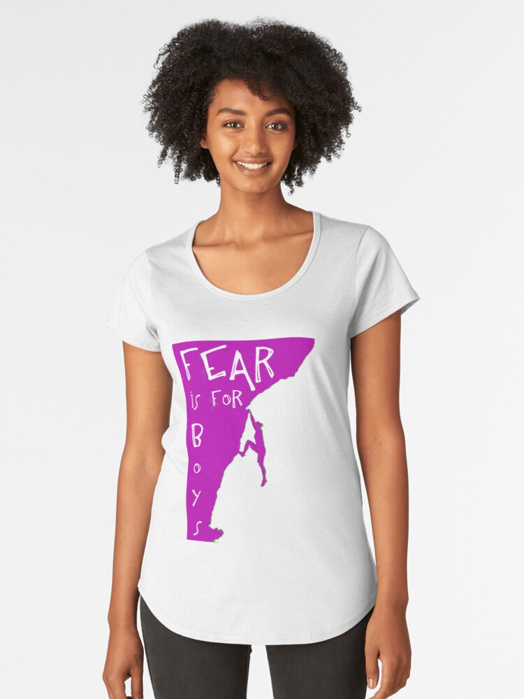 Fear is for boys Women's Premium T-Shirt Front