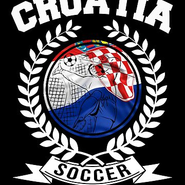 Croatia Soccer Ball Shirt Croatian Football Jersey Croatia Soccer Players World Soccer Champions by ginzburgpress