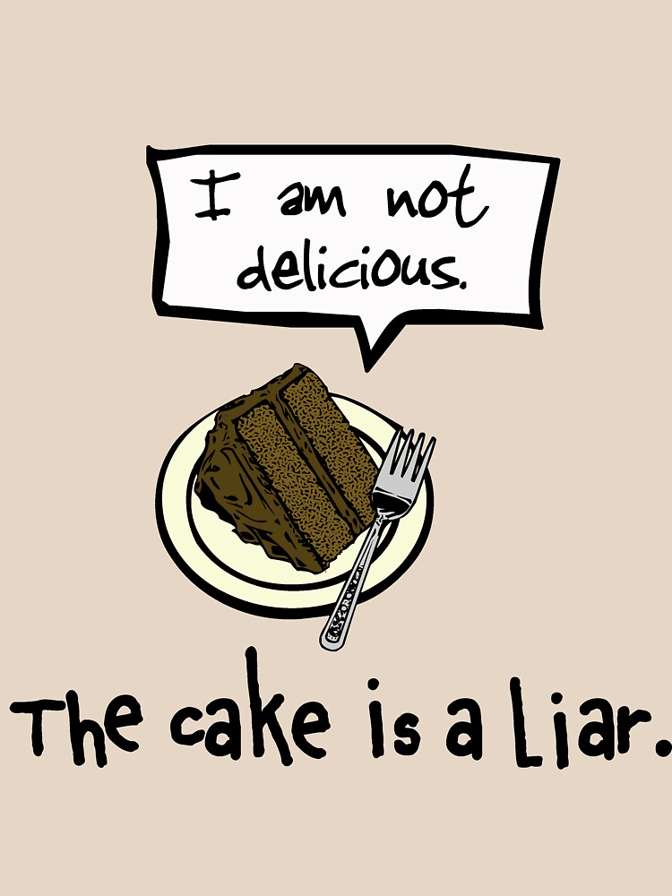 The Cake is a Liar. | Unisex T-Shirt