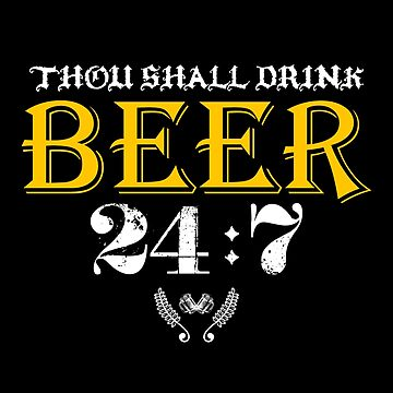 Distressed Thou Shall Drink Beer 24:7 by lifestyleswag