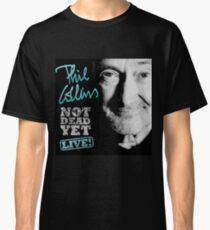 bowo Phil NOT DEAD YET Collins 2018 Classic T-Shirt