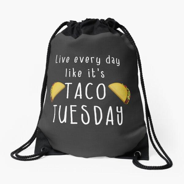 Funny Taco Shirt - Live Every Day Like It's Taco Tuesday Drawstring Bag